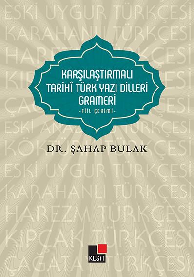 Karşılaştırmalı Tarihî Türk Yazı Dilleri Grameri; - Fiil Çekimi -