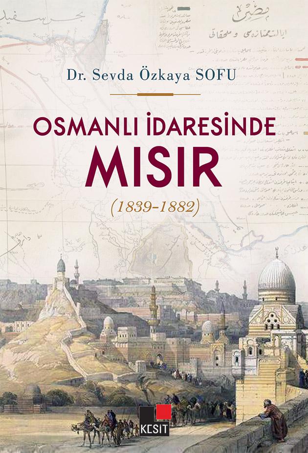 Osmanlı İdaresinde Mısır; (1839-1882)