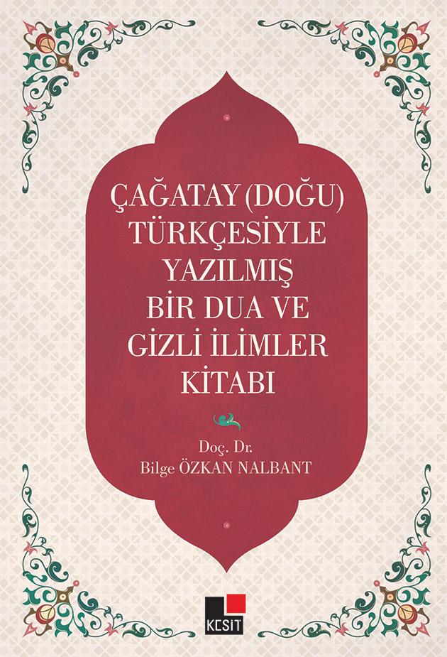 Çağatay (Doğu) Türkçesiyle Yazılmış Bir Dua ve Gizemli İlimler Kitabı