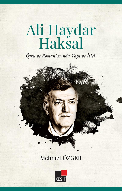 Ali Haydar Haksakal Öykü ve Romanlarında Yapı ve İzlek