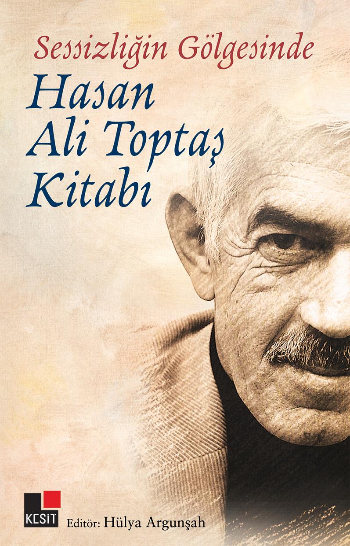 Sessizliğin Gölgesinde Hasan Ali Toptaş Kitabı