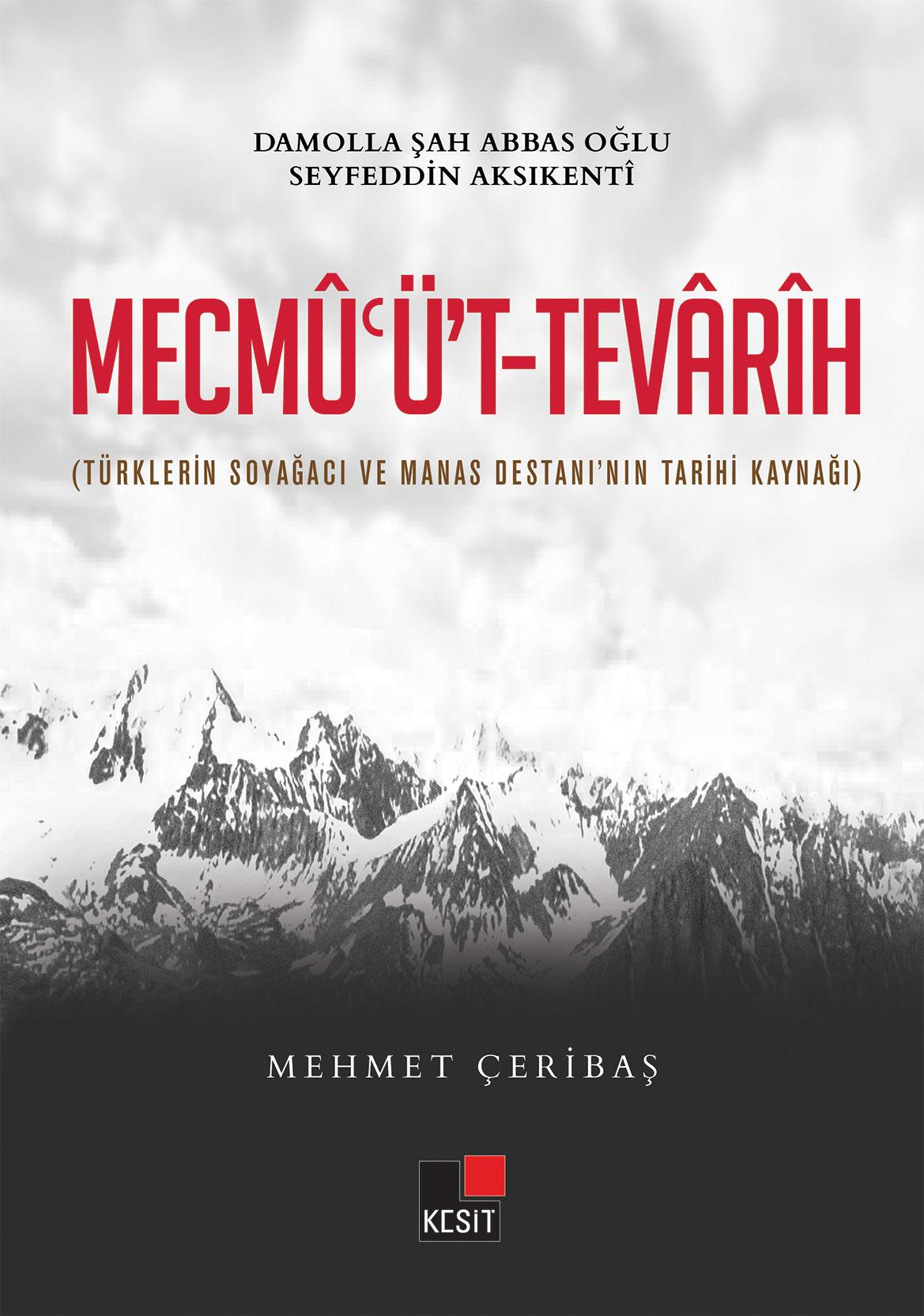 Mecmu'üt-Tevârîh (Türklerin Soyağacı ve Manas Destanı'nın Tarihi Kaynağı)
