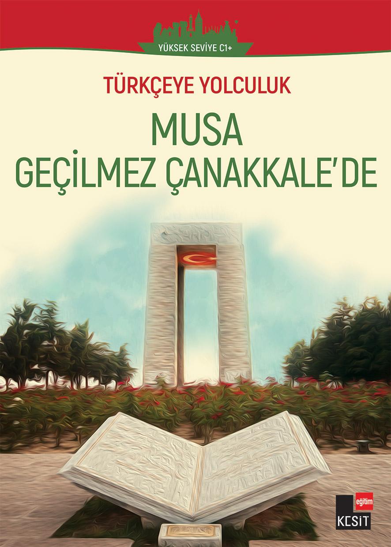 (Seviye: C1) Türkçeye Yolculuk- Musa Geçilmez Çanakkale'de