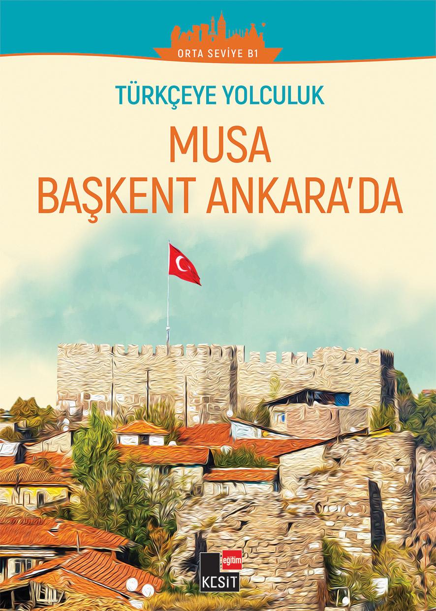 (Seviye: B1)Türkçeye Yolculuk- Musa Başkent Ankara'da