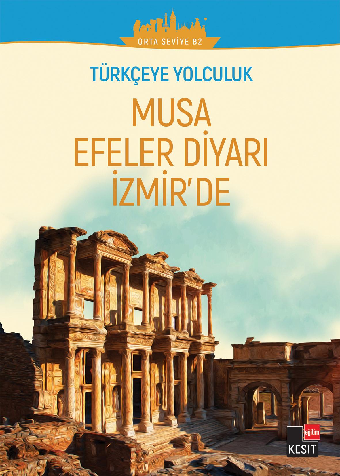 (Seviye: B2) Türkçeye Yolculuk- Musa Efeler Diyarı İzmir'de