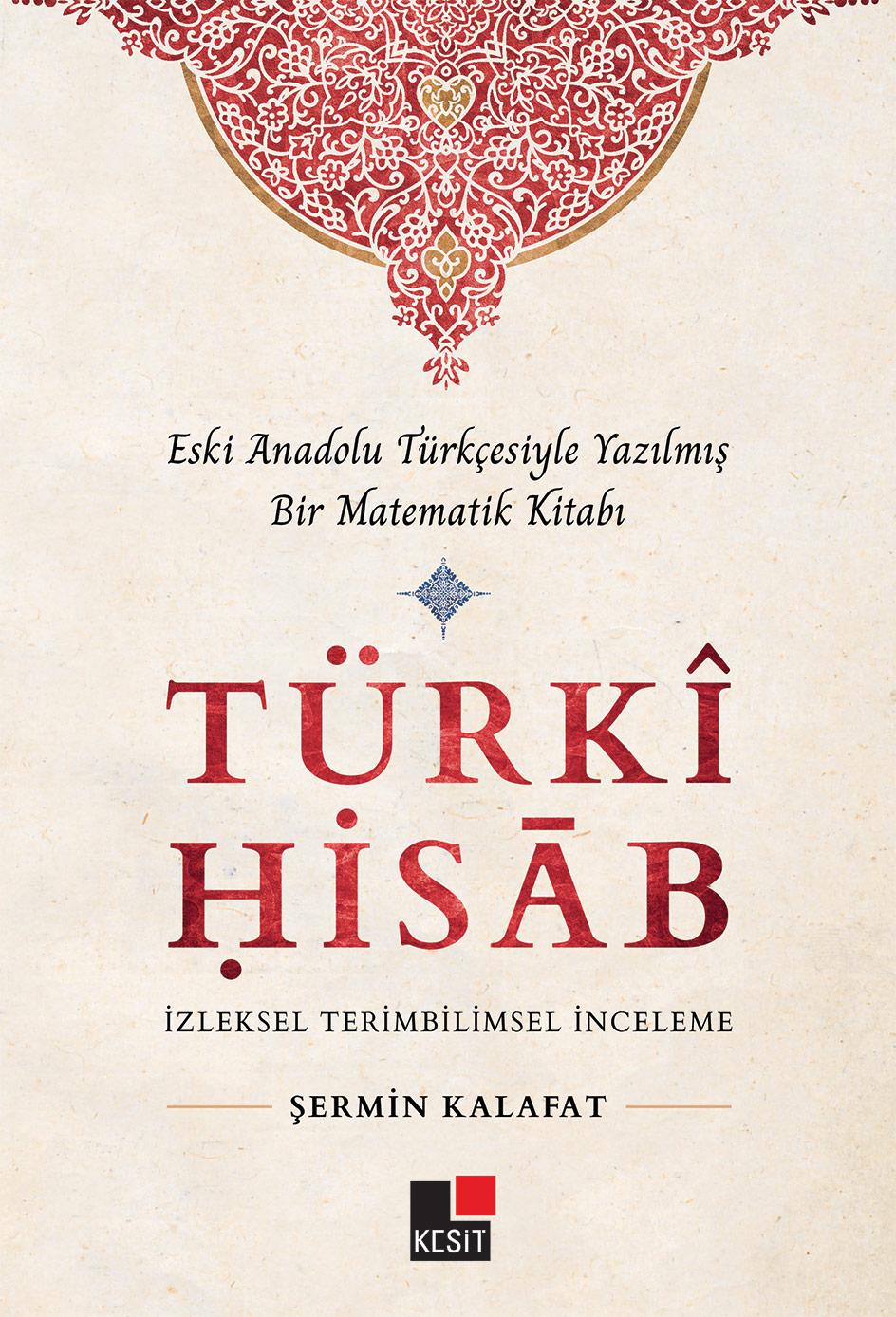 Eski Anadolu Türkçesiyle Yazılmış Bir Matematik Kitabı TÜRKÎ HİSAB