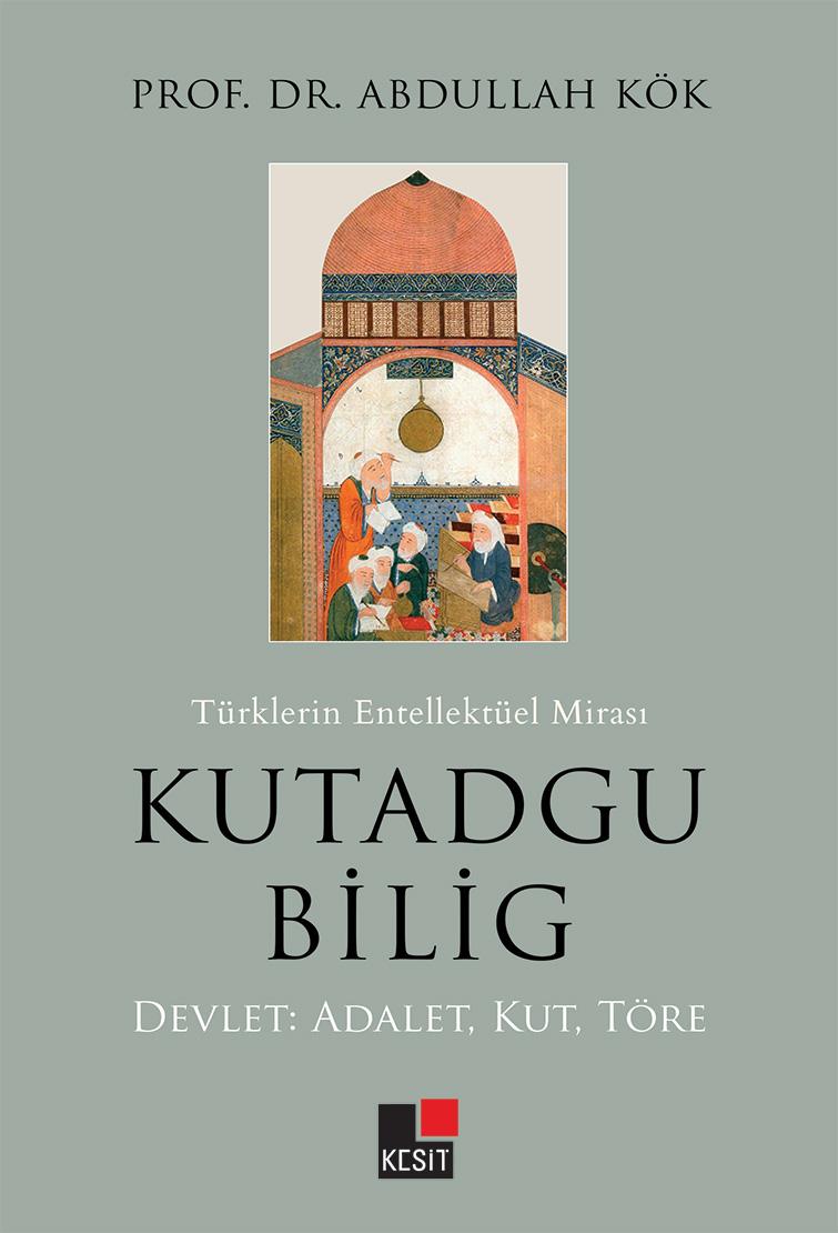 Türklerin Enteklektüel Mirası Kutadgu Bilig