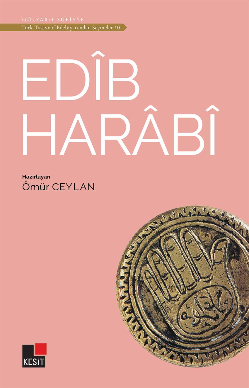 Edîb Harâbî /  Türk tasavvuf edebiyatından seçmeler 10