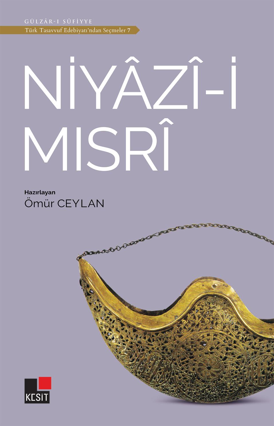 Niyâzî-i Mısrî / Türk tasavvuf edebiyatından seçmeler 7