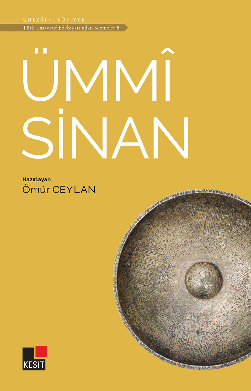 Ümmî Sinan / Türk tasavvuf edebiyatından seçmeler 5