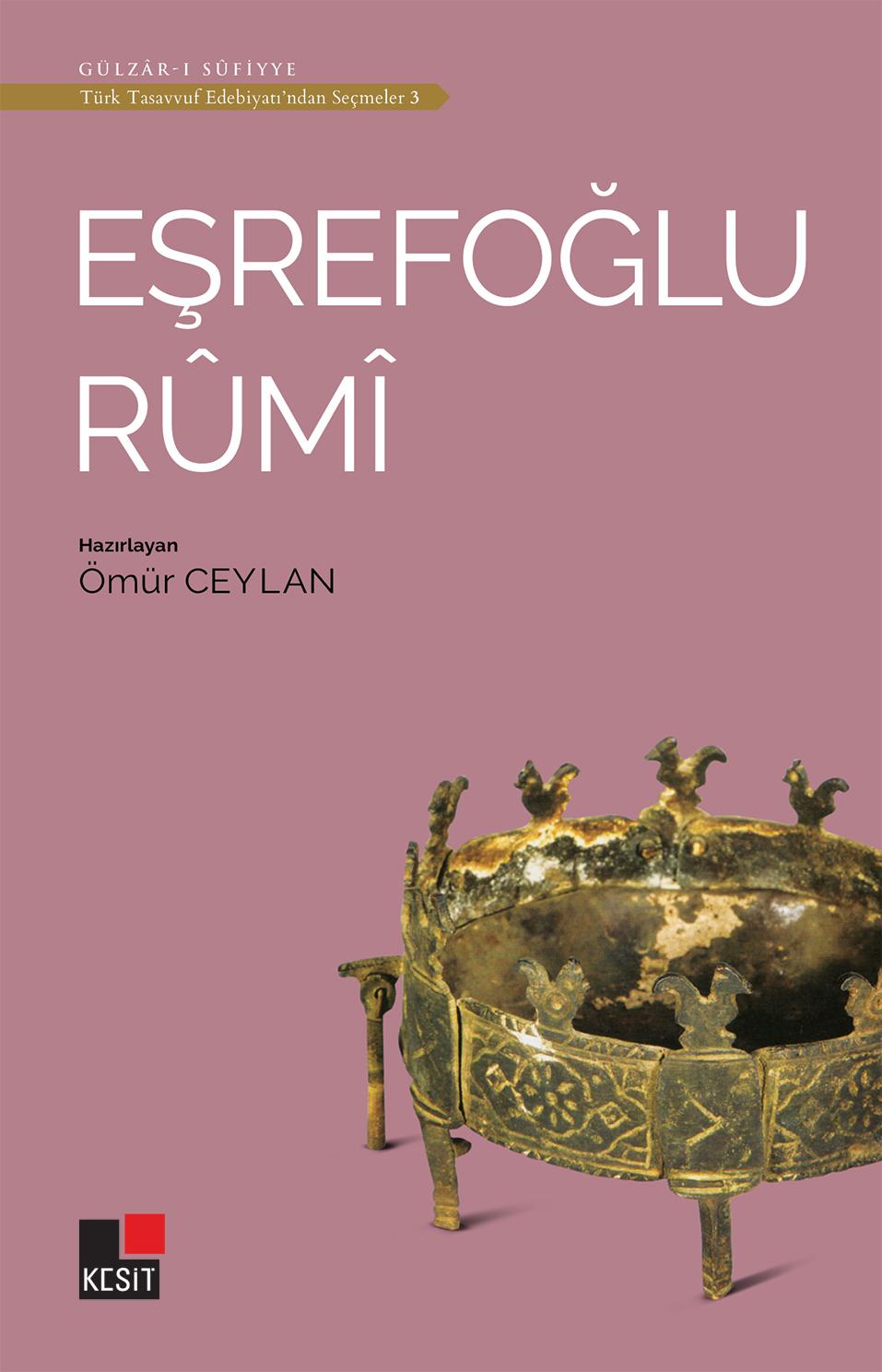 Eşrefoğlu Rûmî /Türk tasavvuf edebiyatından seçmeler 3