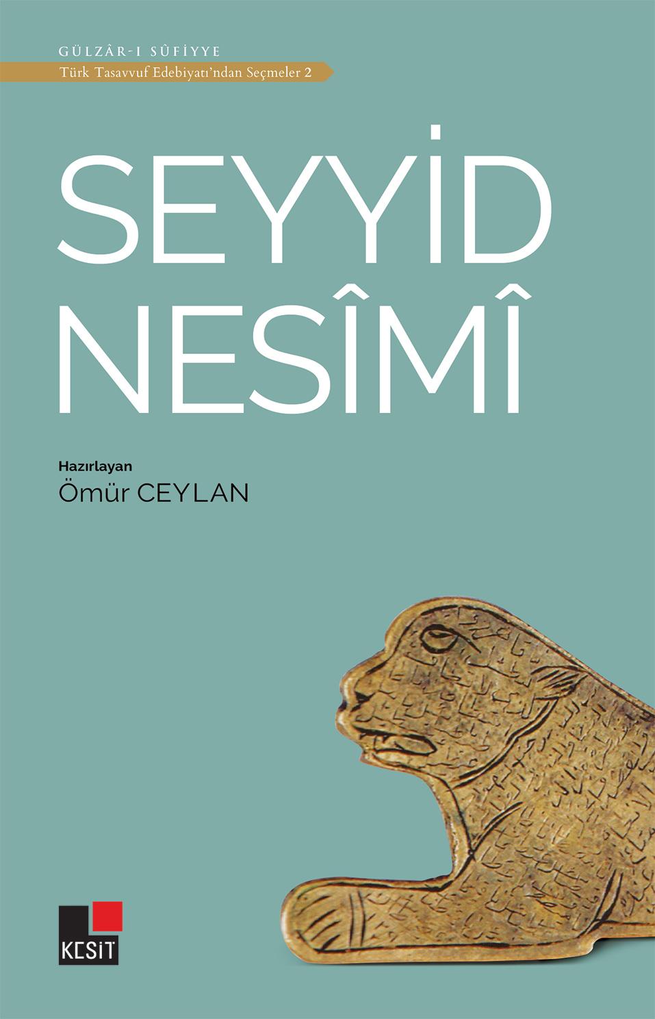 Seyyid Nesîmî / Türk tasavvuf edebiyatından seçmeler 2