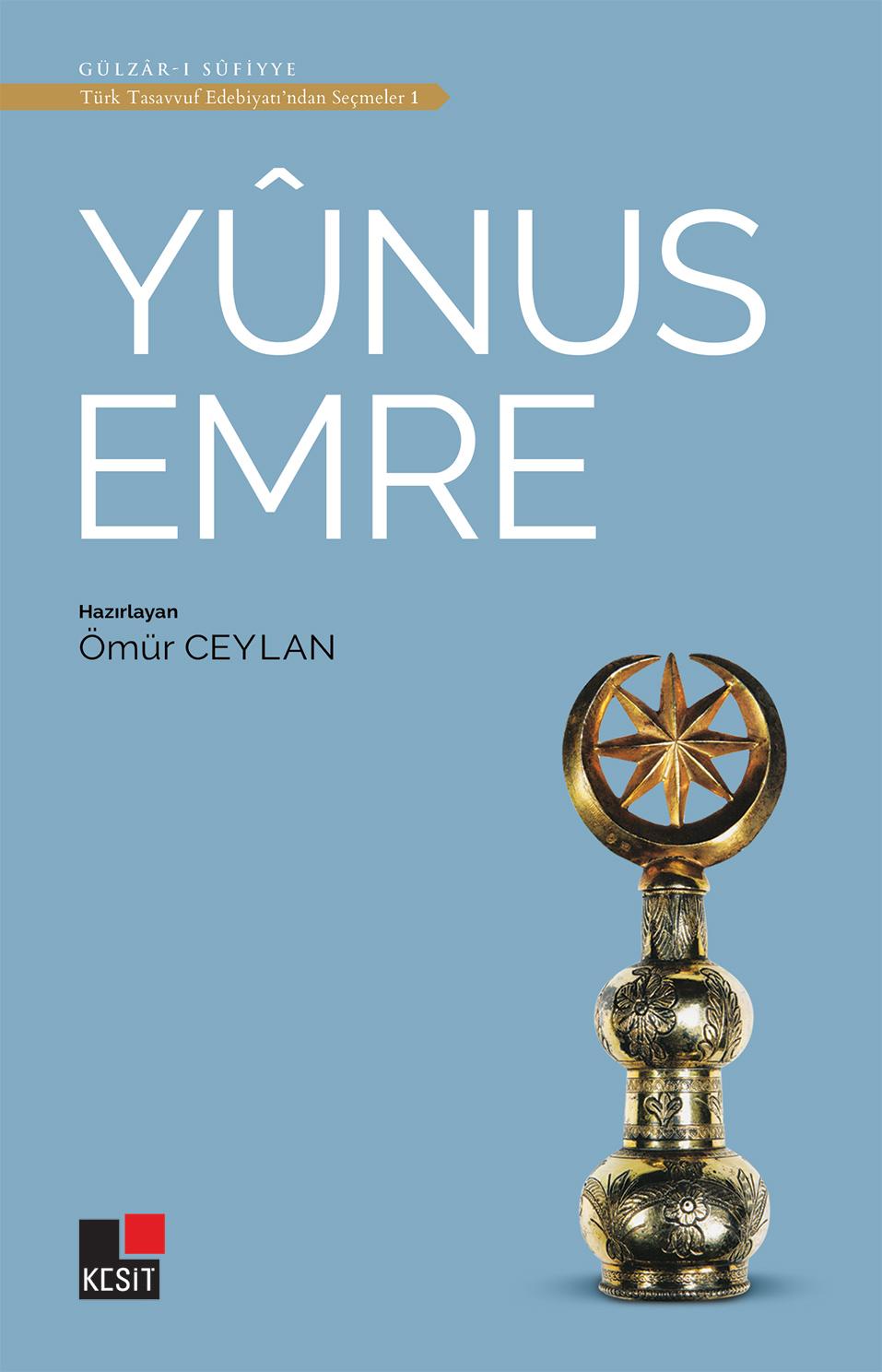 Yûnus Emre / Türk tasavvuf edebiyatından seçmeler 1