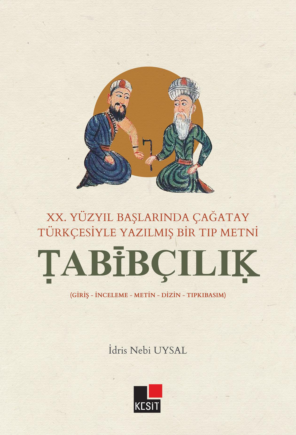 XX.Yüzyıl Başlarında Çağatay Türkçesiyle Yazılmış Bir Tıp Metni Tabibçılık