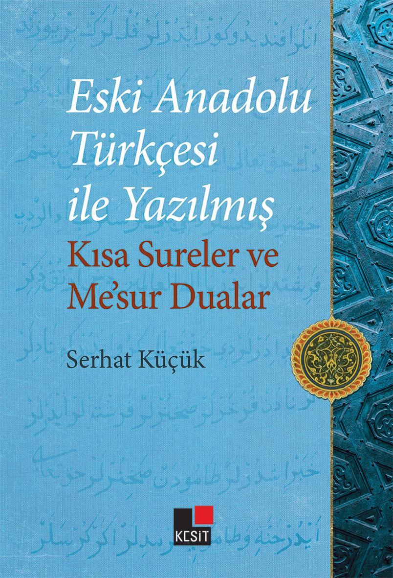 Eski Anadolu Türkçesi ile Yazılmış Kısa Sureler ve Me'sur Dualar