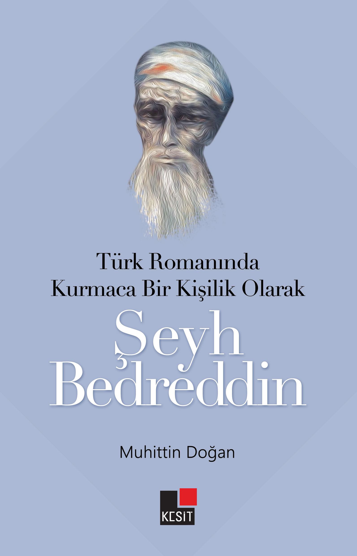 Türk romanında kurmaca bir kişilik olarak ŞEYH BEDREDDİN