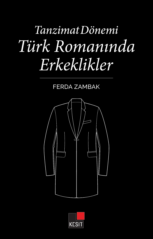 Tanzimat Dönemi Türk Romanında Erkeklikler