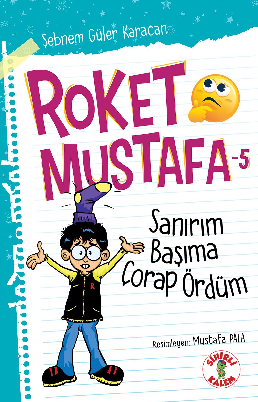 Roket Mustafa -5- Sanırım Başıma Çorap Ördüm