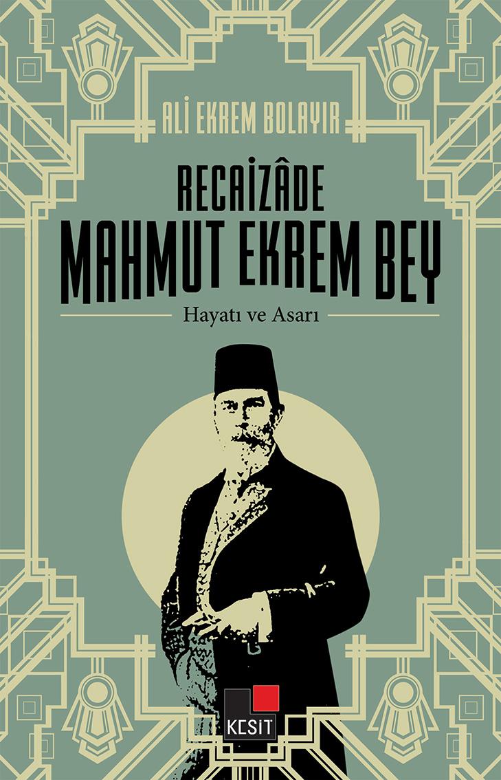 Recaizâde Mahmut Ekrem Bey Hayatı ve Asarı