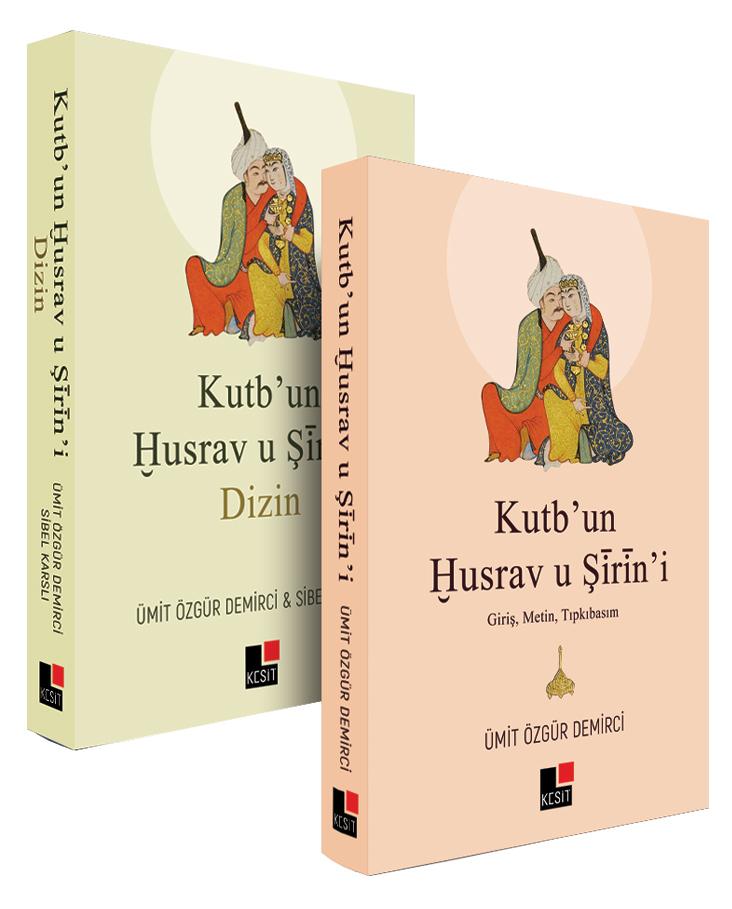 Kutb'un Husrav u Şirin'i Dizin (Giriş, Metin, Tıpkıbasım)