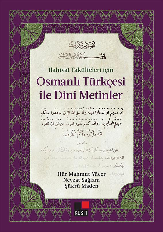 İlahiyat Fakülteleri için Osmanlı Türkçesi İle Dini Metinler